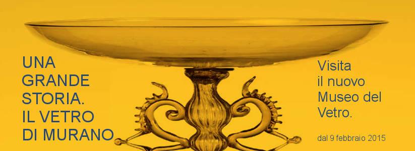 Museo del Vetro di Murano Riapertura 9 FEBBAIO 2015